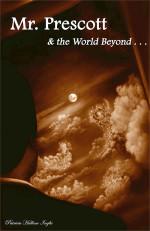 Self-Published Novel – Mr Prescott and the World Beyond…